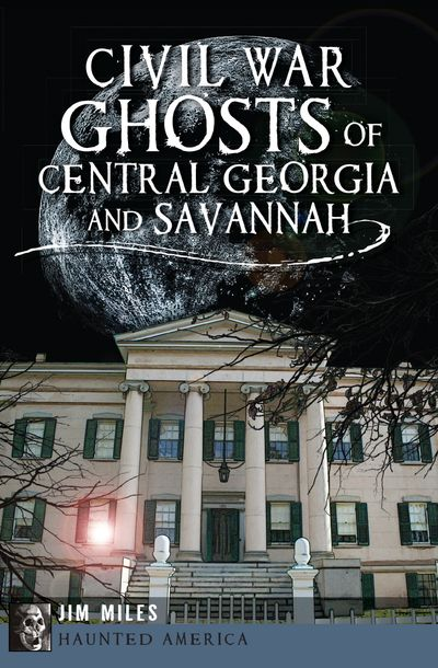 Buy Civil War Ghosts of Central Georgia and Savannah at Amazon
