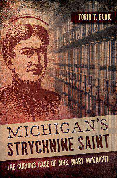 Buy Michigan's Strychnine Saint at Amazon