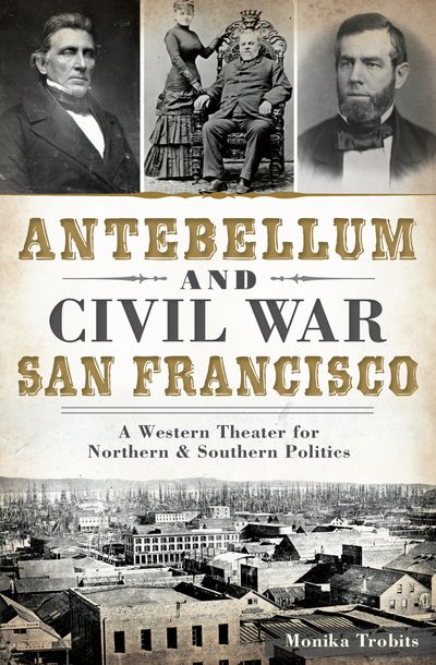 Buy Antebellum and Civil War San Francisco at Amazon