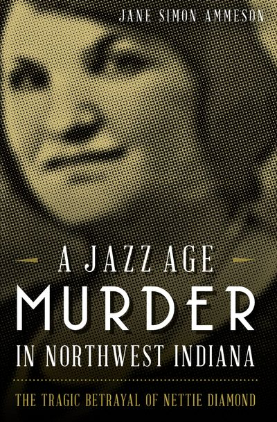 Buy A Jazz Age Murder in Northwest Indiana at Amazon