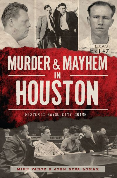 Murder & Mayhem in Houston