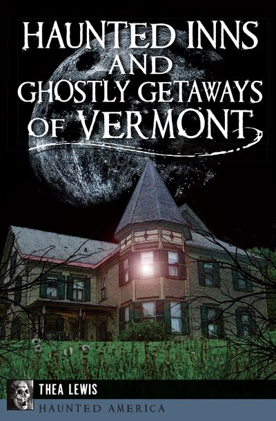 Buy Haunted Inns and Ghostly Getaways of Vermont at Amazon