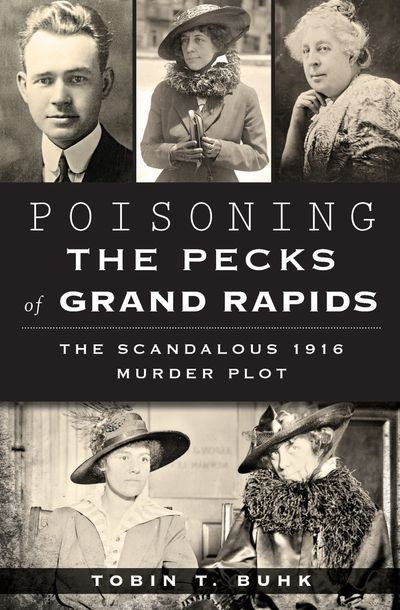Buy Poisoning the Pecks of Grand Rapids at Amazon