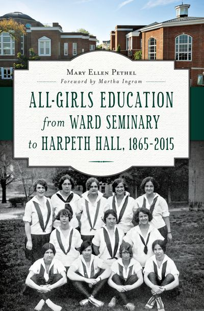 Buy All-Girls Education from Ward Seminary to Harpeth Hall, 1865–2015 at Amazon