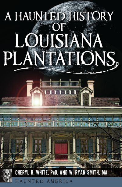 Buy A Haunted History of Louisiana Plantations at Amazon