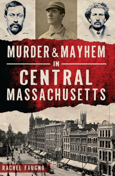 Buy Murder & Mayhem in Central Massachusetts at Amazon