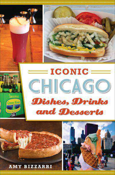 Iconic Chicago Dishes, Drinks and Desserts