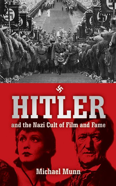 Buy Hitler and the Nazi Cult of Film and Fame at Amazon