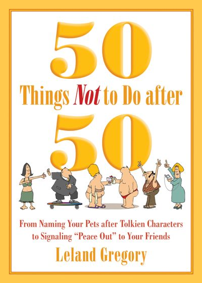 Buy 50 Things Not to Do after 50 at Amazon