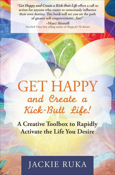 Buy Get Happy and Create a Kick-Butt Life! at Amazon