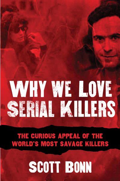 Buy Why We Love Serial Killers at Amazon