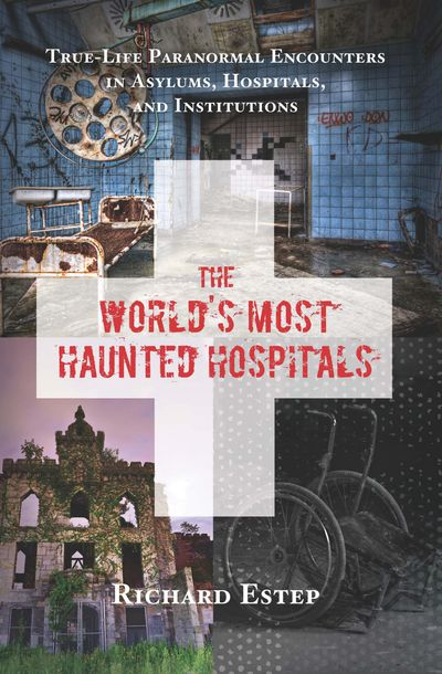 The World's Most Haunted Hospitals