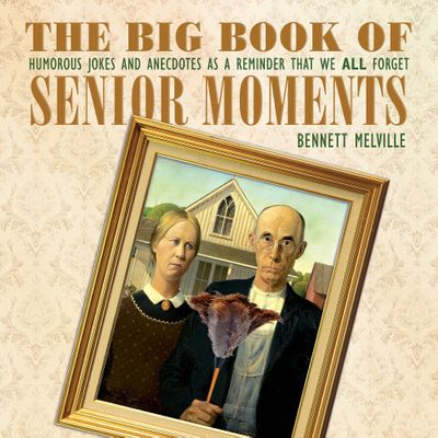 Buy The Big Book of Senior Moments at Amazon