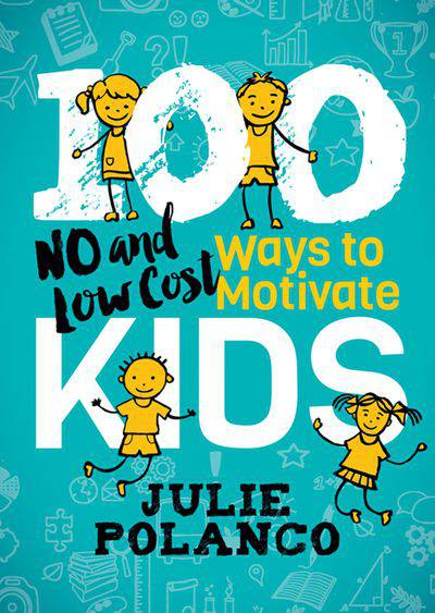 Buy 100 Ways to Motivate Kids at Amazon