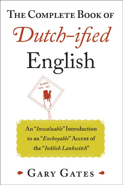 Buy The Complete Book of Dutch-ified English at Amazon