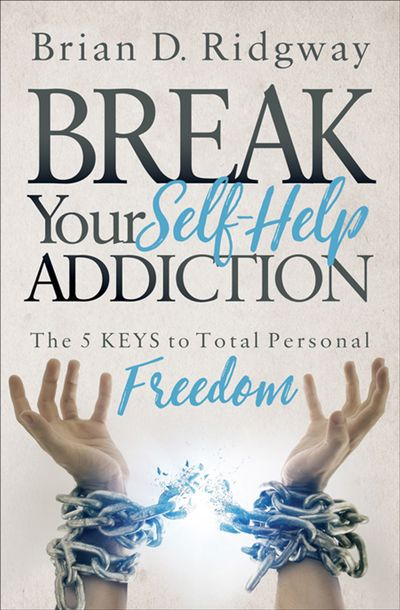 Buy Break Your Self-Help Addiction at Amazon