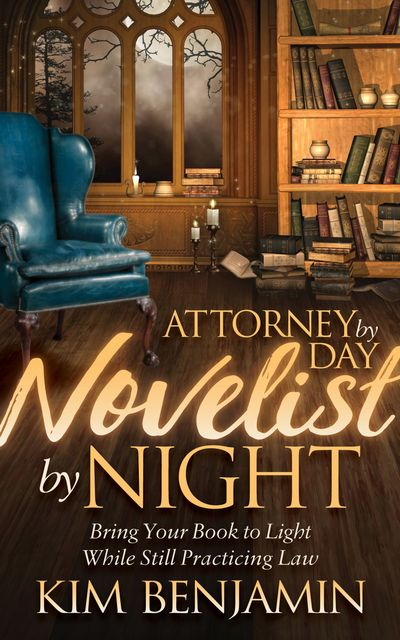 Buy Attorney by Day, Novelist by Night at Amazon