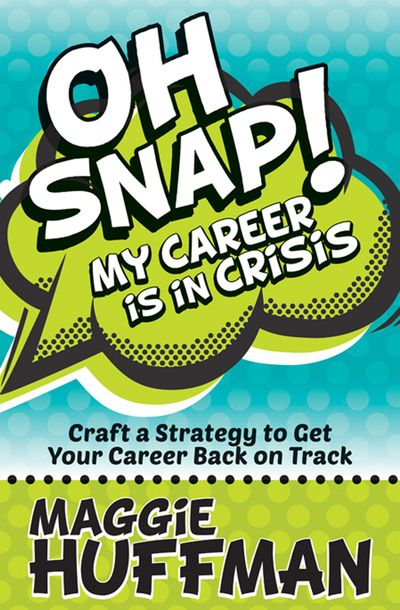 Oh Snap! My Career Is in Crisis