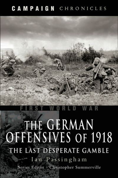 Buy The German Offensives of 1918 at Amazon