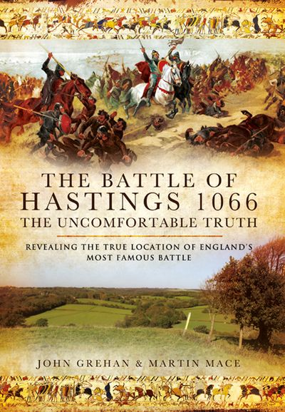 The Battle of Hastings 1066: The Uncomfortable Truth