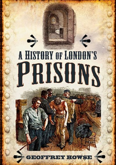 Buy A History of London's Prisons at Amazon