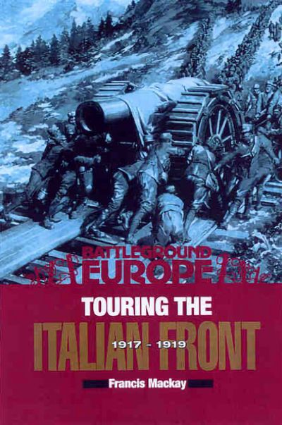 Buy Touring the Italian Front, 1917–1919 at Amazon