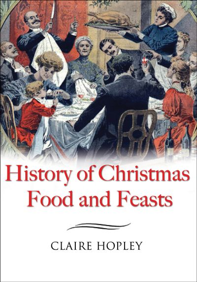 Buy History of Christmas Food and Feasts at Amazon