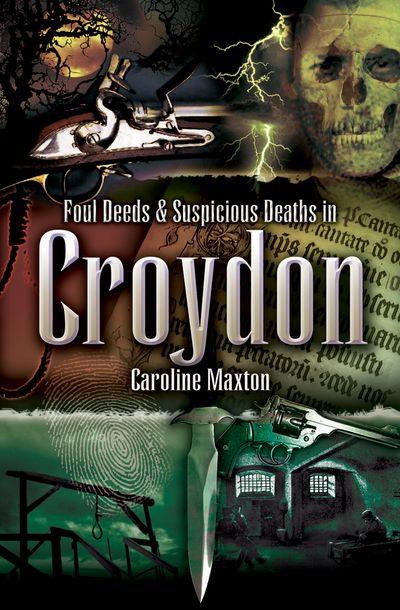 Buy Foul Deeds & Suspicious Deaths in Croydon at Amazon