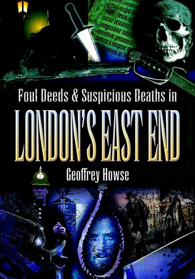 Buy Foul Deeds & Suspicious Deaths in London's East End at Amazon