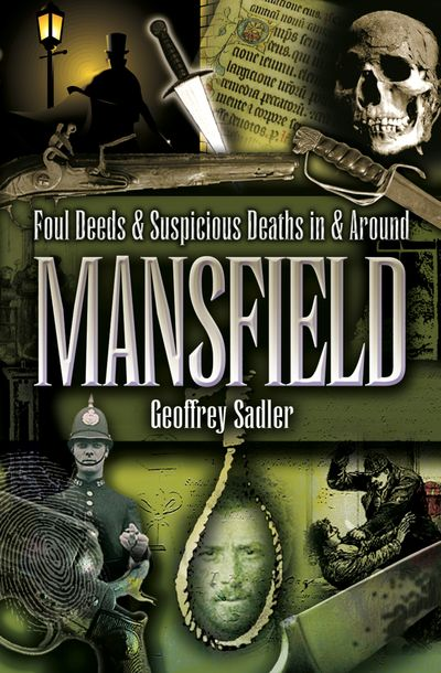 Buy Foul Deeds & Suspicious Deaths in & Around Mansfield at Amazon