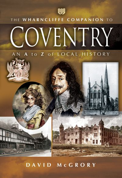 The Wharncliffe Companion to Coventry