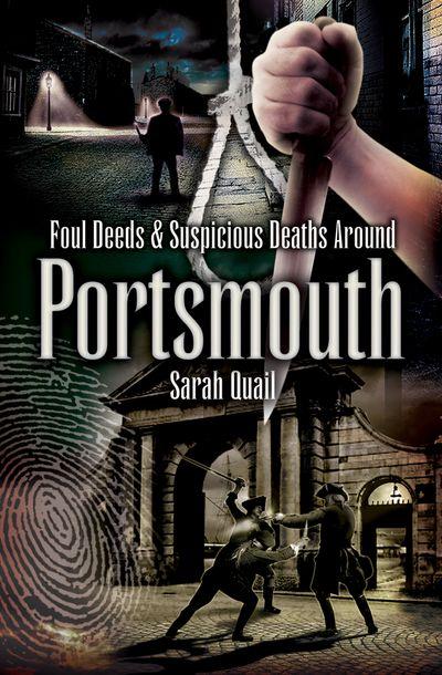 Foul Deeds & Suspicious Deaths Around Portsmouth