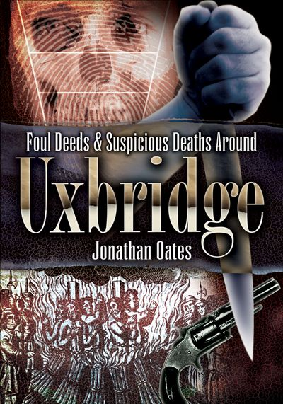 Buy Foul Deeds & Suspicious Deaths Around Uxbridge at Amazon