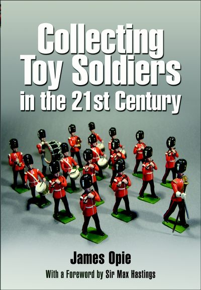 Buy Collecting Toy Soldiers in the 21st Century at Amazon