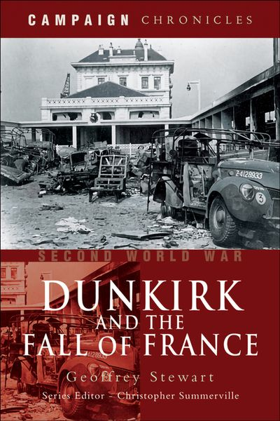 Second World War: Dunkirk and the Fall of France