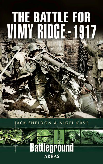 The Battle for Vimy Ridge, 1917