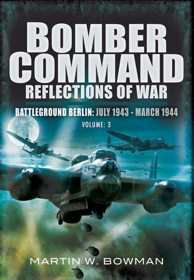 Bomber Command: Reflections of War, Volume 3