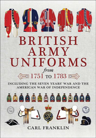 Buy British Army Uniforms from 1751 to 1783 at Amazon