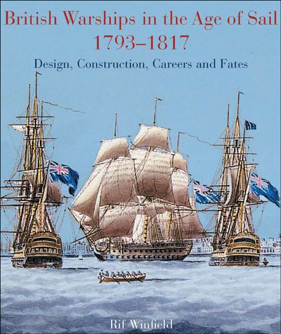 Buy British Warships in the Age of Sail, 1793–1817 at Amazon