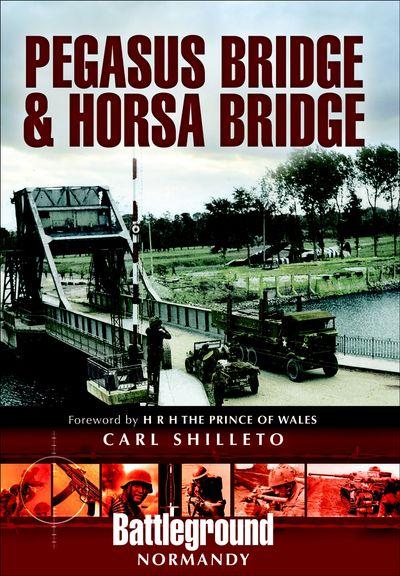 Pegasus Bridge & Horsa Bridge