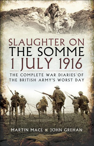 Buy Slaughter on the Somme 1 July 1916 at Amazon