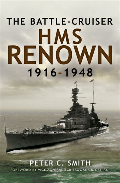 The Battle-Cruiser HMS Renown, 1916–48