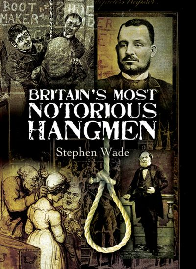 Buy Britain's Most Notorious Hangmen at Amazon