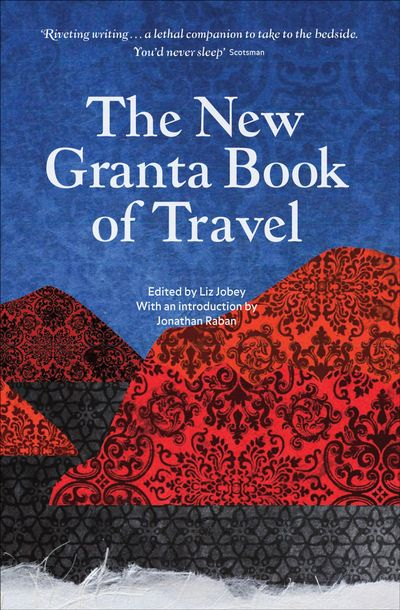 Buy The New Granta Book of Travel at Amazon