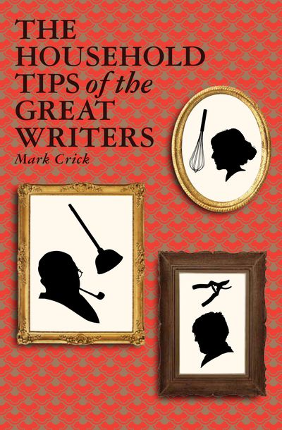 The Household Tips of the Great Writers