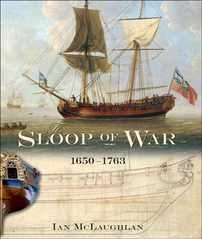 The Sloop of War, 1650–1763