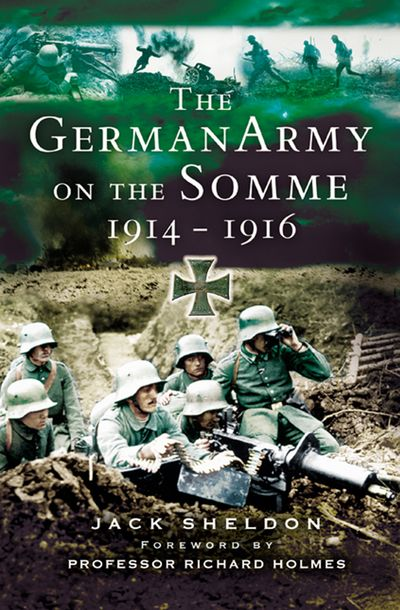 Buy The German Army on the Somme, 1914–1916 at Amazon