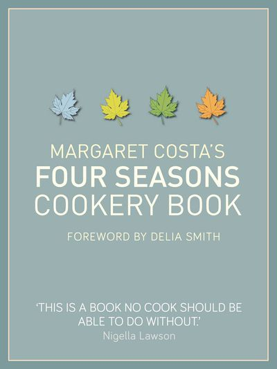 Buy Margaret Costa's Four Seasons Cookery Book at Amazon