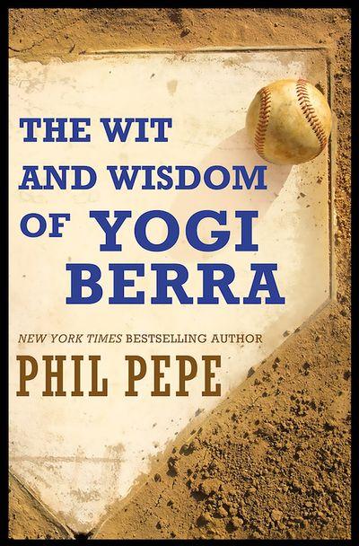Buy The Wit and Wisdom of Yogi Berra at Amazon
