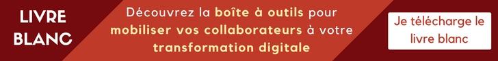 Livre blanc. Découvrez la boîte à outils pour mobiliser vos collaborateurs à votre transformation digitale. Cliquer pour télécharger (nouvelle fenêtre)